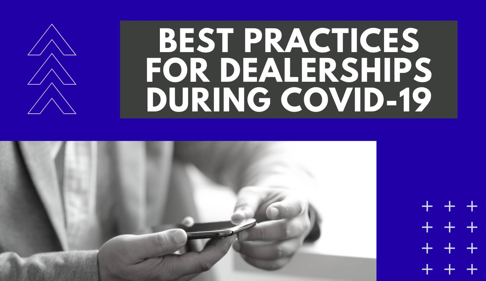 Best Practices for Dealerships to Navigate the COVID-19 Crisis